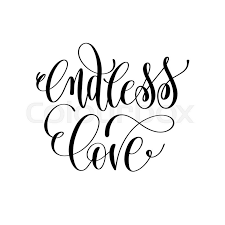Endless Love Quotes Magnificent Endless Love Hand Lettering Romantic Quote To Valentines Day Or