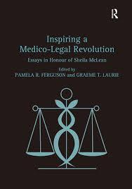 inspiring a medico legal revolution essays in honour of sheila inspiring a medico legal revolution essays in honour of sheila mclean hardback routledge