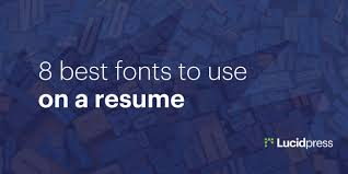 Good Modern Resume Fonts 8 Best Fonts To Use On A Resume Lucidpress