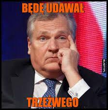 20+ memów - pijany kwasniewski najlepsze śmieszne memy i demotywatory  facebook - pijany kwasniewski