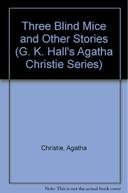 three blind mice and other stories g k hall s agatha christie series agatha christie 9780816144617 amazon books
