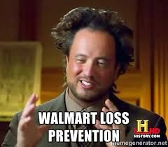 WALMART LOSS PREVENTION - Ancient Aliens | Meme Generator via Relatably.com