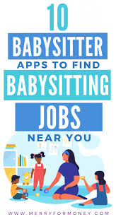 babysitting jobs 10 babysitter apps to jumpstart your babysitting career