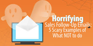 sales follow up horrifying sales follow up emails 5 scary examples of what not to