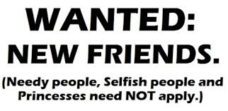 Beautiful Quotes For Selfish Friendship Best Of Wanted New Friends Needy People Selfish People And Princesses Need