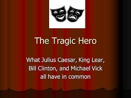 the tragic hero what julius caesar king lear ppt video online  the tragic hero what julius caesar king lear