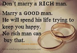 Good Man Quotes Interesting Marry A Good Man And Not Rich Man Wisdom Quotes Stories
