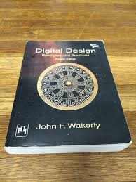 Digital Design John F Wakerly 4th Edition Fast Ship Digital Design Principles And Practices 4e By John F Wakerly