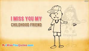 Childhood Friends Quotes Unique I Miss You My Childhood Friend ImissyouquotesCom