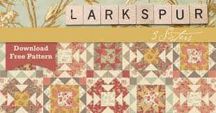 Moda Fabrics Free Patterns Magnificent Larkspur By 48 Sisters For Moda Free Pattern Download