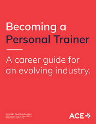 being a personal trainer a career guide for an evolving industry