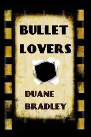 Bullet Lovers by Duane Bradley