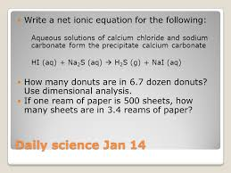 daily science jan 14 write a net ionic equation for the following