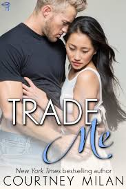 i snarfled up trade me a new contemporary romance novel by courtney milan it stars a chinese american woman studying computer science at uc berkeley