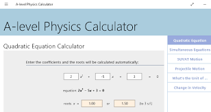a level physics converter is the only calculator in this list which is designed to solve the problems based on physics though it is a physics calculator