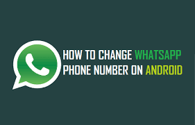 Phone Whatsapp On How Android To Change Number