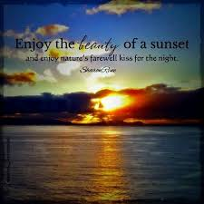 Quotes About Beautiful Sunsets Best Of Pin By Red On Sayings Pinterest