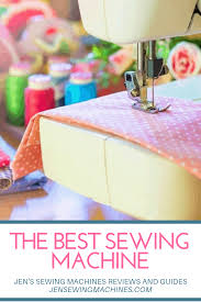 The Best Sewing Machine Reviews 2020 Ultimate Guide