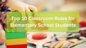 School Safety Rules Chart Top 10 Classroom Rules For Elementary School Students