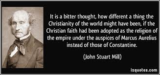 Constantine Quotes About Christianity Best of It Is A Bitter Thought How Different A Thing The Christianity Of