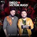 Diego & Victor Hugo Ao Vivo Em Brasília EP