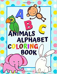 Pack of 6 copy coloring books on alphabets, numbers, colors, shapes, toys and rhymes. Animals Alphabet Coloring Book An Abc Animal Activity Coloring Book For Toddlers And Preschoolers To Learn English Alphabet Cute And Simple For More Fun Perfect Gift For Children Matter The Little