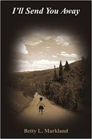 I'll Send You Away: Markland, Betty: 9781420812572: Amazon.com: Books