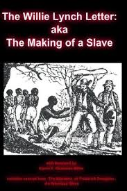william lynch letter amazon com the willie lynch letter aka the making of a slave