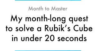 Pattern To Solve A Rubik's Cube Classy My Monthlong Quest To Solve A Rubik's Cube In Under 48 Seconds