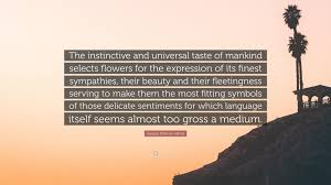"""Beauty At Its Finest Quotes Best of George Stillman Hillard Quote """"The Instinctive And Universal Taste"""