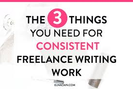 things you need for consistent lance writing work elna cain 3 things you need for consistent lance writing work