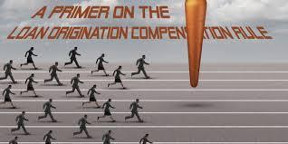 A Primer On The Loan Originator Compensation Rule Mortgage