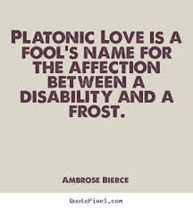 Platonic Love Quotes Unique Create Graphic Photo Quotes About Friendship Platonic Love Is A