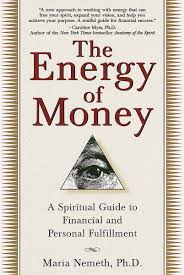 The Energy Of Money A Book By Maria Nemeth Phd Academy For