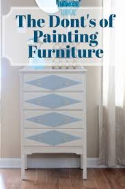 painting furnitureThe DONTS of Painting Furniture with Latex Paint  The Salvaged