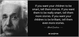 Quotes About Your Children Enchanting Albert Einstein Quote If You Want Your Children To Be Smart Tell