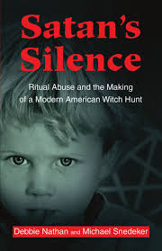 michael snedeker satans silence ritual abuse and the making of a modern american