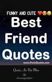 Cute Best Friend Quotes Inspiration Funny And Cute Best Friend Quotes Thunderstar Wattpad