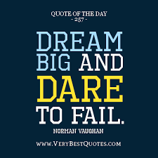 Quote Dream Big Best of Dream Big And Dare To Fail Quotesvalley