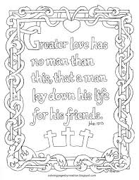 You have the choice ! Coloring Pages For Kids By Mr Adron John 15 13 Greater Love Has No Man Printable Coloring Pag Bible Coloring Pages Bible Coloring Printable Coloring Pages