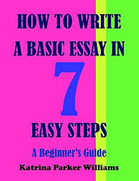 com how to write a basic essay in seven easy steps a  kindle price 3 99