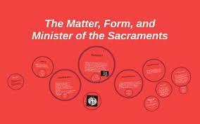 Form And Matter Of Sacraments Chart Matter Form And Minister The Sacraments By Adam Kuczynski