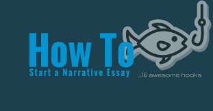 how to start a narrative essay awesome hooks essay writing