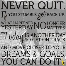 "Life Quotes Inspiration ""Never Quit If You Stumble Get Back Up Interesting Get Back Up Quotes"