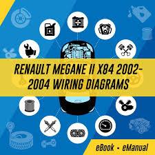 renault megane ii x84 workshop service repair manual renault megane wiring diagram free download renault megane ii x84 2002 2004 wiring diagrams