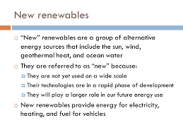 chapter topics  the major sources of renewable energy  2 new renewables