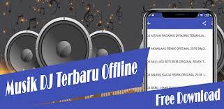 Jual beli online aman dan nyaman hanya di tokopedia. Musik Dj Terbaru Offline Free Download On Windows Pc Download Free 1 0 Com Tigakreasi Musikdjterbaruofflinefreedownload