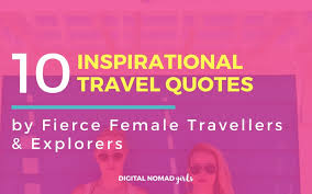 Inspirational Female Quotes Custom 48 Inspiring Travel Quotes By Female Travellers Explorers