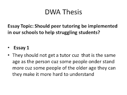today s bellringer write this sentence correctly e a poe  dwa thesis essay topic should peer tutoring be implemented in our schools to help struggling