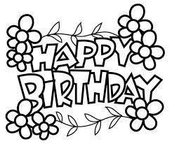 Happy birthday black and white cute. 25 Free Printable Happy Birthday Coloring Pages